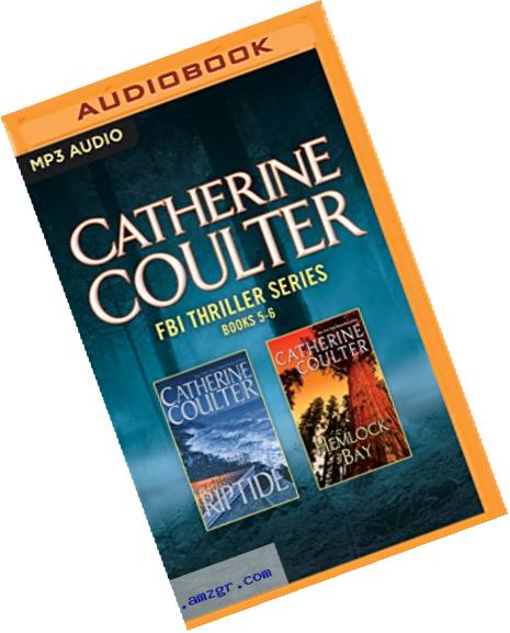 Catherine Coulter - FBI Thriller Series: Books 5-6: Riptide, Hemlock Bay