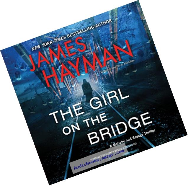 The Girl on the Bridge: A McCabe and Savage Thriller  (McCabe and Savage Thrillers, Book 5)